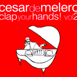 CESAR DE MELERO PRESENTA - CLAP YOUR HANDS VOL2 CD2.