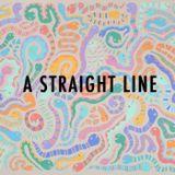A Straight Line~