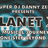 Super DJ Danny Zee presents - Planet X (a musical journey one step beyond) side.a 1994