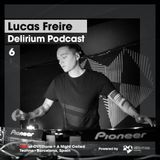 Delirium Podcast 006 with Lucas Freire (Live at OVERtone, Barcelona, Spain)