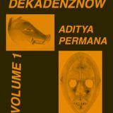 DEKADENZNOW  VOLUME 1 by ADITYA PERMANA
