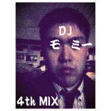DJ モミー 4th MIX!!