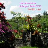 LES LABORATOIRES - S01E07 Bali - 18/11/2016 - RADIODY10.COM