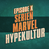 """Serien, Marvel, Hypekultur"" - UKWlativ X"