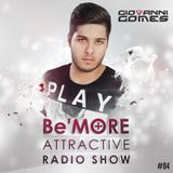 Be'More Attractive Radio Show Ep.04 Mixed By Giovanni Gomes