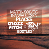 Martin Solveig ft. Ina Wroldsen - Places (Cross Fitch & Ben Nyler Bootleg)