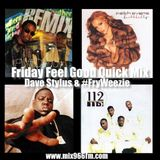 Friday Feel Good Quick Mix ~ Old School Hip Hop & R&B With A Bad Boy Feel To It