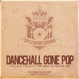 Splendid Sound - Dancehall Gone Pop Mixtape 2013