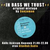 In Bass We Trust [26/11/17] by Sunjaman