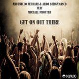 Antonello Ferrari & Aldo Bergamasco Feat Michael Procter - Get on out there 2016