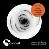 Conduit Set #012 | Dusty Roadtrip Through Your Mind (curated by DJ Segue) [GYSHIDO]