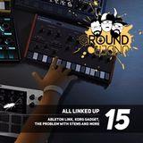 Ground Under: Episode 15 - All Linked Up