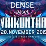 DENSE - at VAIKUNTHA 2015 (part of the DJ set recording)