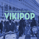 Selection Live – VIKIPOP – Fogas Kert – 2015.5.25