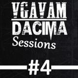 Vgavam&DaCiMa - Session #4