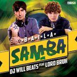 Will Beats feat. Lord Bruh - Baila Samba (Brasil Edit) (World Cup Official Mix)