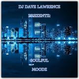 DJ DAVE LAWRENCE PREZENTZ: SOULFUL MOODZ