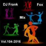 DJ Frank Fox Mix Vol.104-2016