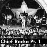 Beni Chill - Chief Rocka Part One