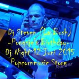 Dj Steven (La Bush) live Pongsje's Birthday @ Dj Night Popcornmusic Store 12 Juni 2015