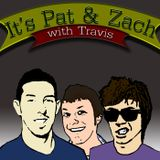 It's Pat & Zach Episode 4: The Return of Travis (Reuploaded)
