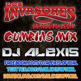 Los Invasores de NL ( Cumbias Mix ) - DJ Alexis