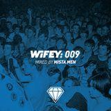 Wifey 009: Mista Men