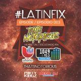 #LatinFix with Dj Notorious 003