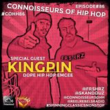 Connoisseurs Of Hip Hop Episode 86 - Kingpin