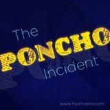 The Poncho Incident - Live weekly broadcast on Hushradio.com