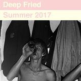Deep Fried - Summer 2017