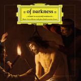 Of Darkness - Tribute to Krzysztof Penderecki - Passio et mors Domini nostri Jesu Christi secundum L