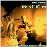 This Is [SIC] #9 - Future Bass, Drum & Bass, Dubstep and Filth