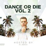 Dance Or Die Vol 2.