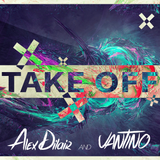 Alex Dilair & VANTINO - TAKE OFF Session 01