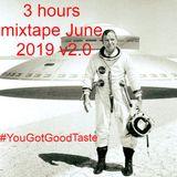 (v2.0) 3 Hours Mixtape June 2019 #YouGotGoodTaste