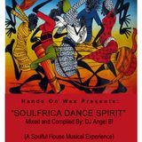 "Hands On Wax Presents: ""SOULFRICA DANCE SPIRIT"""