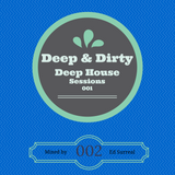 Deep & Dirty Sessions - 002 - Deep House Sessions - 001 - Mixed by Ed Surreal