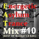 Energetic-Asylum-Trance - Mix #10 (BEST OF Number 1-9 Edit.)
