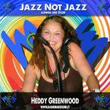 El Show di Heddi Greenwood - Jazz Not Jazz POD.184