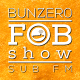 SUB FM - BunZer0 ft Mr Jo - 20 04 17
