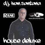 HOUSE DELUXE ( MIXED BY DJ. IVÁN SANTANA )