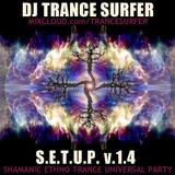 DJ TRANCE SURFER – EXPSY – Shamanic Ethno Trance Universal Party – S.E.T.U.P. v.1.4