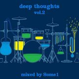 Some1 - Deep Thoughts Vol.2 (April 2011)