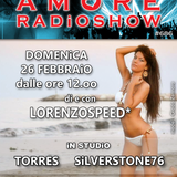LORENZOSPEED presents AMORE Radio Show 686 Domenica 26 Febbraio 2017 with TORRES and SiLVERSTONE76
