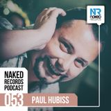 Naked Records Podcast 053 mixed by PAUL HUBISS