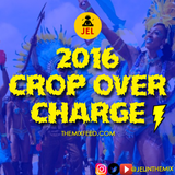 THE MIXFEED PRESENTS 2016 CROP OVER CHARGE (DJ JEL)