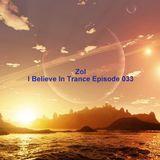 Zol - I Believe In Trance Episode 033