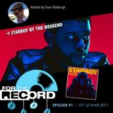 For the Record #1 - Starboy by The Weekend