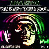 We Want Your Soul EDM Mix  - Vol. 1
